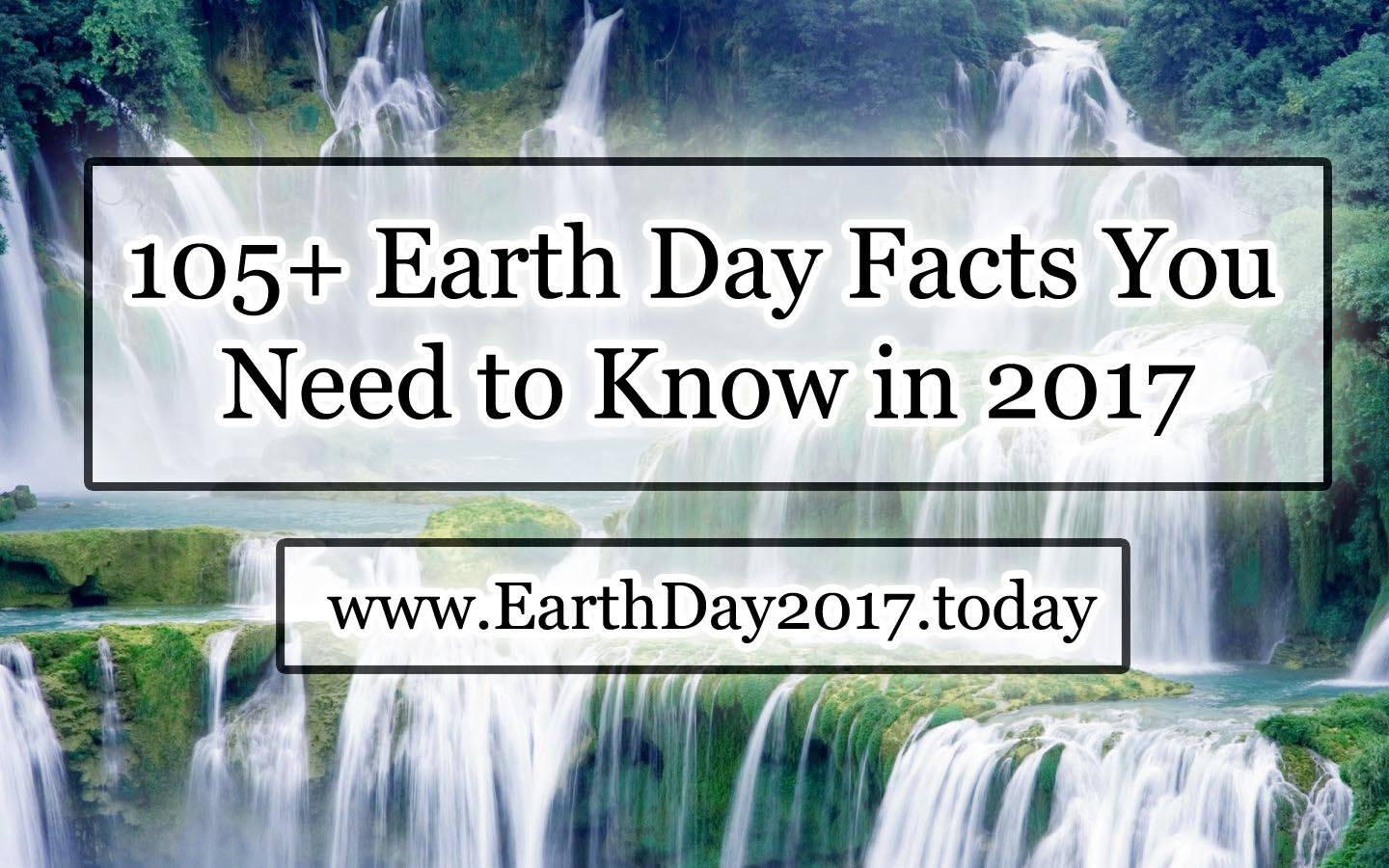 105+ Earth Day Facts You Need to Know in 2017