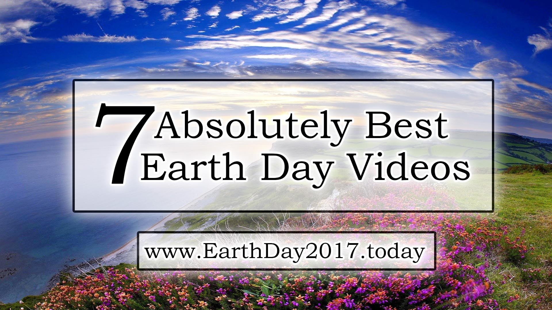 7 Absolutely Best Earth Day Videos